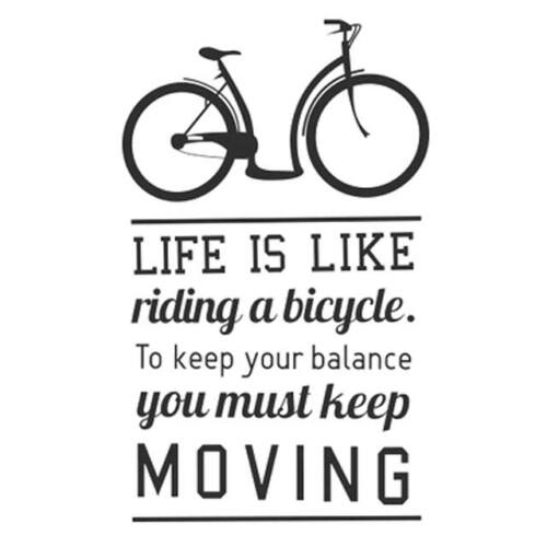 kerékpáros fali matrica :LIFE IS LIKE riding a bicycle To keep your balance you must keep MOVING